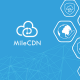 CloudMile_MileCDN