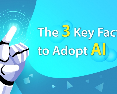 The 3 Key Factors to Adopt AI
